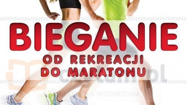 """KONKURS! Zdobądź książkę """"Bieganie - od rekreacji do maratonu"""""""